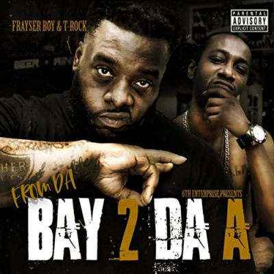 Frayser Boy & T-Rock – From Da Bay 2 Da A (WEB) (2020) (320 kbps)