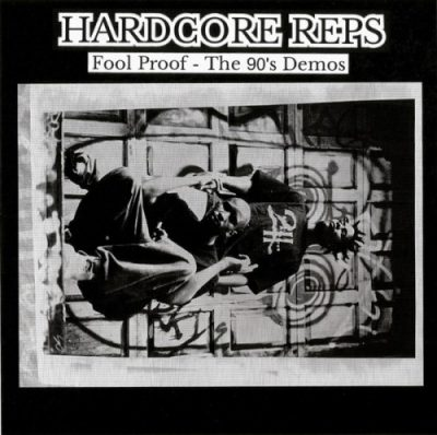 Hardcore Reps – Fool Proof: The 90's Demos (WEB) (2020) (320 kbps)
