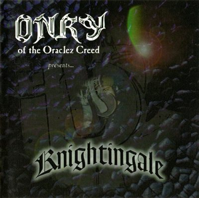 Onry Of The Oraclez Creed – Knightingale(CD) (1997) (FLAC + 320 kbps)