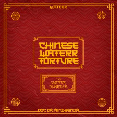 Waterr & Doc Da Mindbenda – Chinese Waterr Torture: The Waterr Dungeon EP (WEB) (2020) (320 kbps)