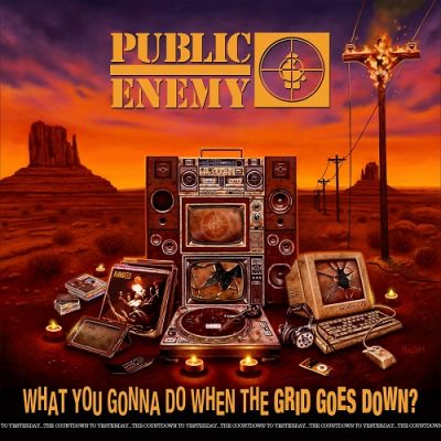 Public Enemy – What You Gonna Do When The Grid Goes Down? (WEB) (2020) (320 kbps)