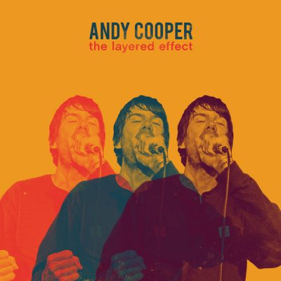 Andy Cooper – The Layered Effect (WEB) (2018) (320 kbps)