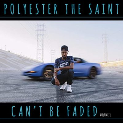 Polyester The Saint – Can't Be Faded, Volume 1 (WEB) (2015) (320 kbps)