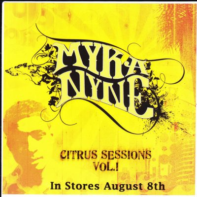 Myka Nyne – Citrus Sessions Vol. I (WEB) (2006) (320 kbps)