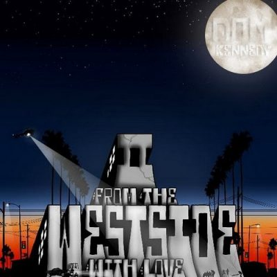 Dom Kennedy – From The Westside, With Love II (WEB) (2011) (320 kbps)