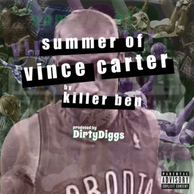 Killer Ben & DirtyDiggs – Summer Of Vince Carter EP (WEB) (2017) (320 kbps)
