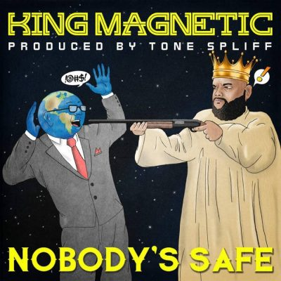 King Magnetic & Tone Spliff – Nobody's Safe (WEB) (2020) (320 kbps)
