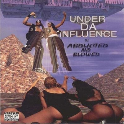 Under Da Influence – Abducted And Blowed (WEB) (1995) (320 kbps)