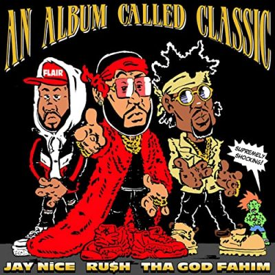 RU$H & Jay Nice & Tha God Fahim – An Album Called Classic EP (WEB) (2020) (320 kbps)