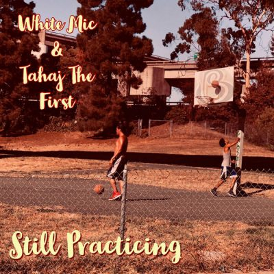 White Mic & Tahaj The First – Still Practicing (WEB) (2020) (320 kbps)