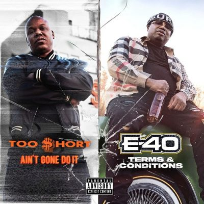 Too Short & E-40 – Ain't Gone Do It: Terms And Conditions (WEB) (2020) (320 kbps)