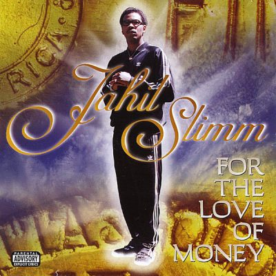 Jahil Slimm – For The Love Of Money (CD) (1998) (FLAC + 320 kbps)
