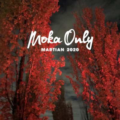 Moka Only – Martian 2020 (WEB) (2020) (320 kbps)