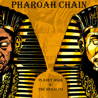 Planet Asia & The Musalini – Pharoah Chain (WEB) (2020) (320 kbps)