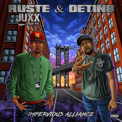 Ruste Juxx & Detin8 – Impervious Alliance (WEB) (2020) (320 kbps)