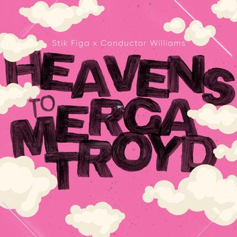 Stik Figa & Conductor Williams – Heavens To Mergatroyd EP (WEB) (2020) (320 kbps)