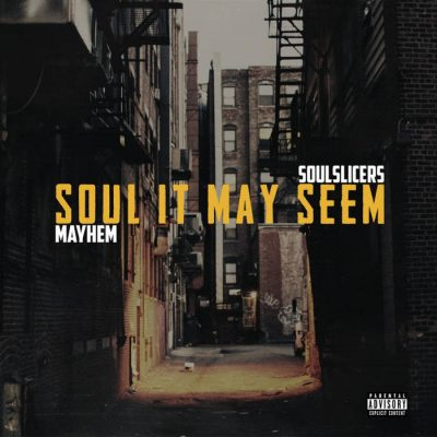 Mayhem Of EMS & Soulslicers – Soul It May Seem (WEB) (2020) (320 kbps)