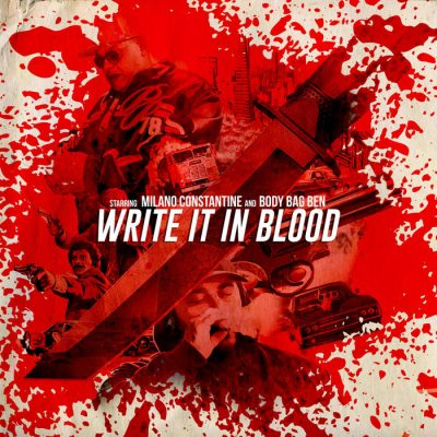 Milano Constantine & Body Bag Ben – Write It In Blood (WEB) (2020) (320 kbps)