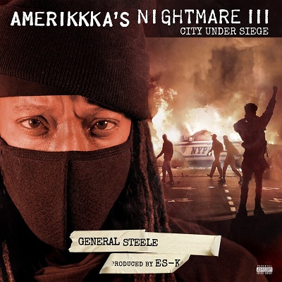 General Steele – AmeriKKKa's Nightmare III: City Under Siege (WEB) (2021) (320 kbps)