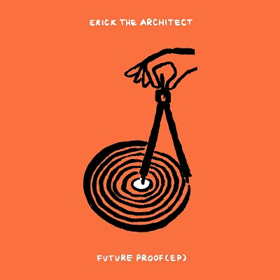 Erick The Architect – Future Proof EP (WEB) (2021) (320 kbps)