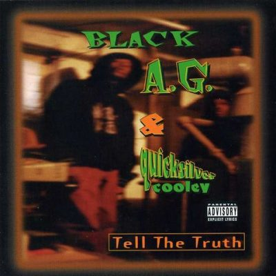 Black A.G. & Quicksilver Cooley – Tell The Truth (CD) (1995) (320 kbps)