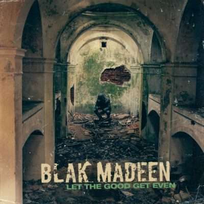 Blak Madeen – Let The Good Get Even (WEB) (2021) (320 kbps)
