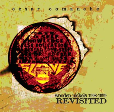 Cesar Comanche – Wooden Nickels 1998-1999: Revisited (WEB) (2006) (320 kbps)