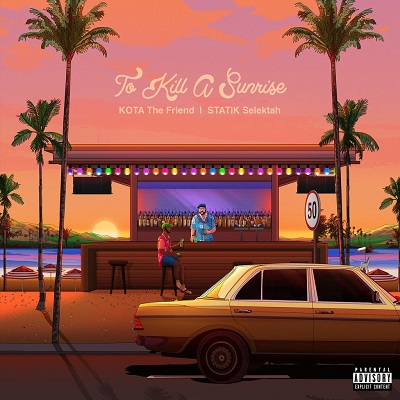 Kota The Friend & Statik Selektah – To Kill A Sunrise (WEB) (2021) (320 kbps)