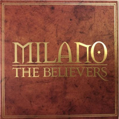 Milano – The Believers (Deluxe Edition 2xCD) (2019) (320 kbps)