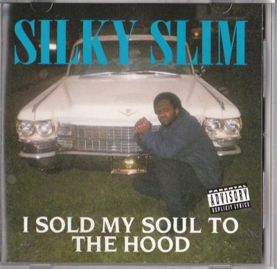 Silky Slim – I Sold My Soul To The Hood (CD) (1994-2017) (FLAC + 320 kbps)