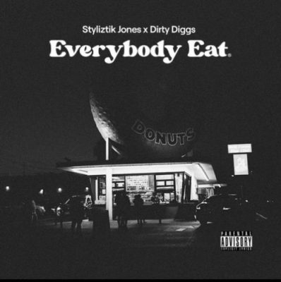 Styliztik Jones & DirtyDiggs – Everybody Eat (WEB) (2021) (320 kbps)