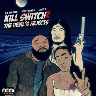 The Bad Seed, Honey Dinero & Stuck B – Kill Switch 2 The Devil's Rejects (WEB) (2021) (320 kbps)