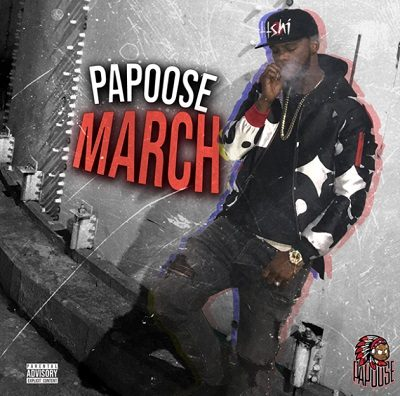 Papoose – March EP (WEB) (2021) (320 kbps)