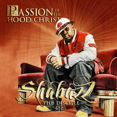 Shabazz The Disciple – Passion Of The Hood Christ (WEB) (2006-2021) (320 kbps)