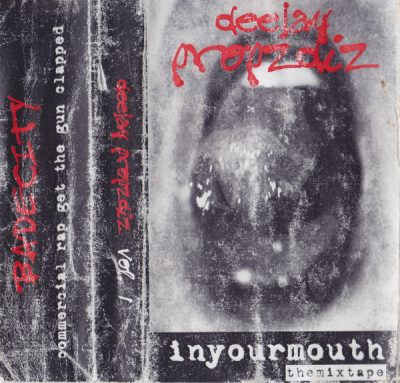 Deejay Propzdiz – In Your Mouth: The Mixtape (Cassette) (2003) (FLAC + 320 kbps)