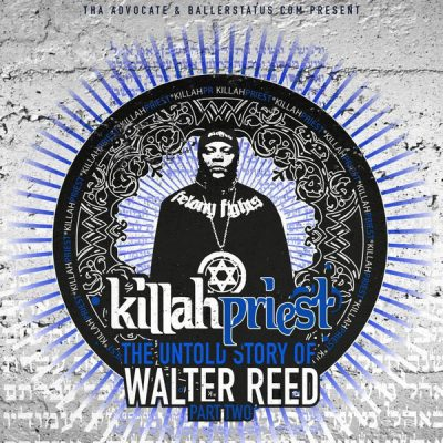 Killah Priest – The Untold Story Of Walter Reed Part 2 (WEB) (2017) (320 kbps)