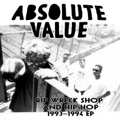 Absolute Value – Rip Wreck Shop And Hip Hop 1993-1994 EP (CD) (2021) (320 kbps)