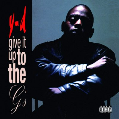 Y-D – Give It Up To The G's (Remastered CD) (1996-2021) (FLAC + 320 kbps)
