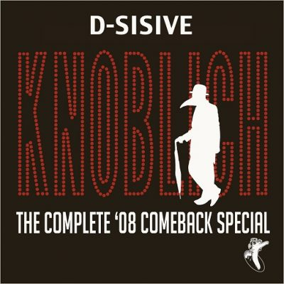 D-Sisive – Knoblich: The Complete '08 Comeback Special (WEB) (2008) (FLAC + 320 kbps)