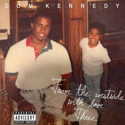Dom Kennedy – From The Westside With Love, Three (WEB) (2021) (320 kbps)