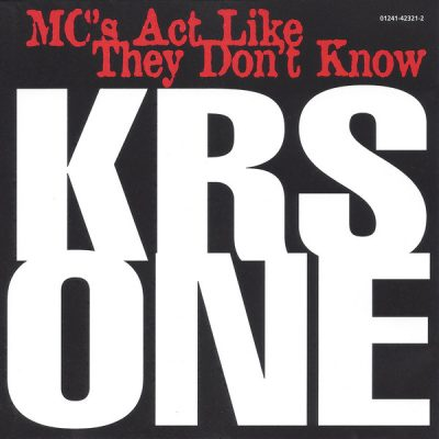 KRS-One – MC's Act Like They Don't Know (CDM) (1995) (FLAC + 320 kbps)